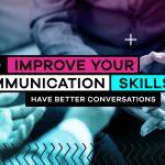 Better communication and social skills