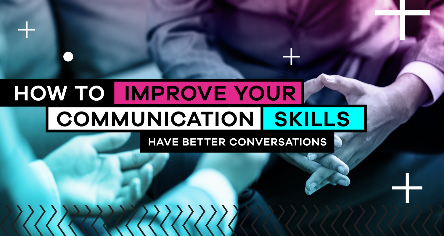 Better communication and social skills